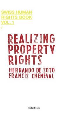Realizing Property Rights - Swiss Human Rights Book 01 (Hardback)