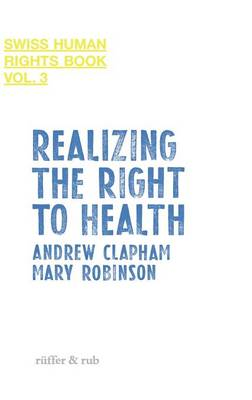 Realizing the Right to Health - Swiss Human Rights Book 3 (Hardback)