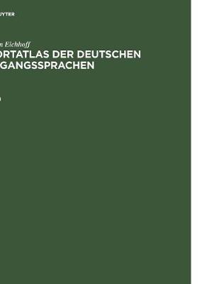 J rgen Eichhoff: Wortatlas Der Deutschen Umgangssprachen. Band 1 (Hardback)