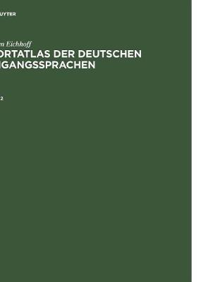 J rgen Eichhoff: Wortatlas Der Deutschen Umgangssprachen. Band 2 (Hardback)