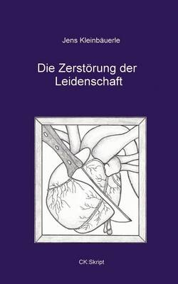 Die Zerst Rung Der Leidenschaft (Paperback)