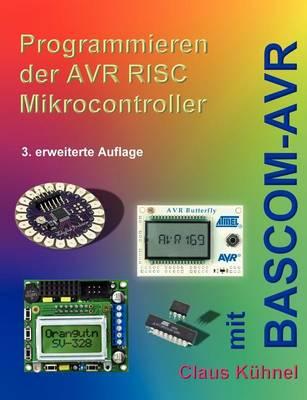 Programmieren Der Avr RISC Microcontroller Mit BASCOM-Avr (Paperback)