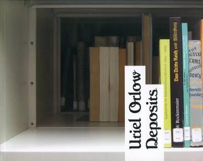 Uriel Orlow: Deposits (Paperback)