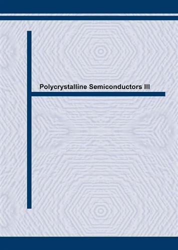 Polycrystalline Semiconductors: Physics and Technology - Proceedings of the Third International Conference, Saint Malo, France, September 1993 3rd - Solid State Phenomena Vol 37-38 (Hardback)