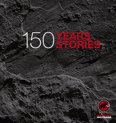 Mammut - 150 Years, 150 Stories (Hardback)