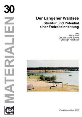 Der Langener Waldsee - Band 30 (Paperback)