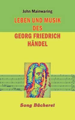 Leben Und Musik Des Georg Friedrich H Ndel (Paperback)