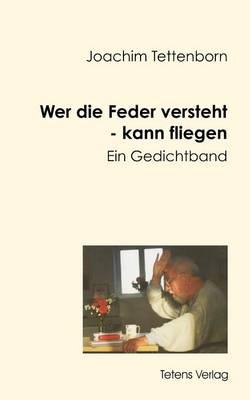 Wer Die Feder Versteht - Kann Fliegen (Paperback)