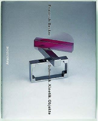 Friedrich Becker: Kinetic Jewellery (Paperback)