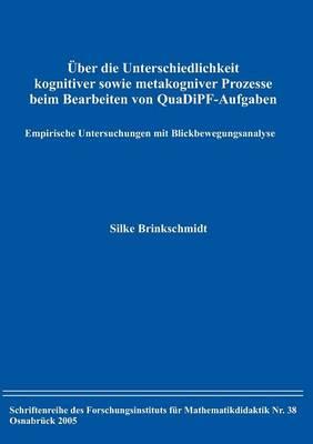 Ber Die Unterschiedlichkeit Kognitiver Sowie Metakognitiver Prozesse Beim Bearbeiten Von Quadipf-Aufgaben (Paperback)