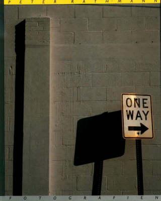 One Way: Photographs by Peter Rathman (Hardback)
