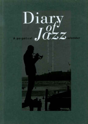 Diary of Jazz: A Perpetual Calendar (Hardback)