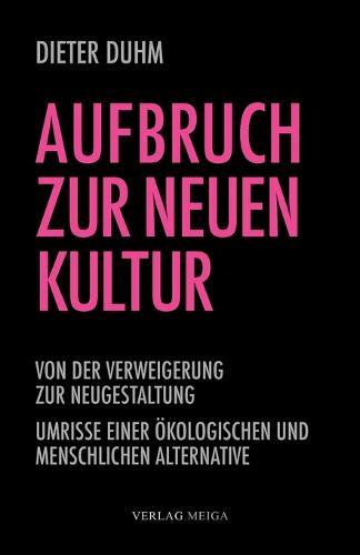 Aufbruch Zur Neuen Kultur (Paperback)