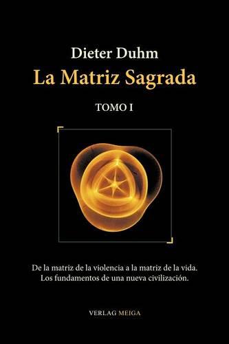 La Matriz Sagrada - Tomo I (Paperback)