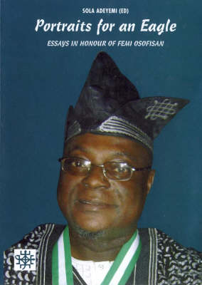Portraits for an Eagle: Essays in Honour of Femi Osofisan - Bayreuth African Studies No. 78 (Paperback)