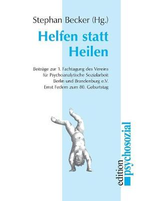 Helfen Statt Heilen (Paperback)