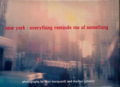 New York: Everything Reminds Me of Something (Hardback)