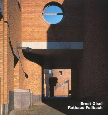 Ernst Gisel- Rathaus Fellbach: Opus 19 - OPUS (Hardback)