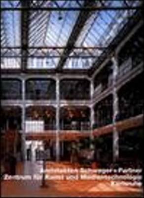 Schweger + Partner, Zentrum fur Kunst und Medientechnologie, Karlsruhe (Opus 34) - OPUS (Hardback)
