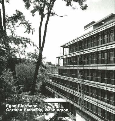 Egon Eiermann, German Embassy, Washington: Opus 54 (Hardback)