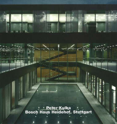 Peter Kulka, Opus 55: Bosch-Haus Heidehof, Stuttgart (Hardback)