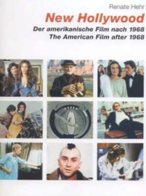 New Hollywood: The American Film After 1968 (Hardback)