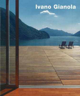 Ivano Gianola: Buildings and Projects (Hardback)