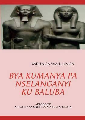 Bya Kumanya Pa Nselanganyi Ku Baluba (Paperback)