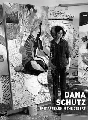 Dana Schutz: If it Appears in the Desert