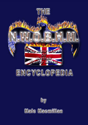 The N.W.O.B.H.M. Encyclopedia (Paperback)