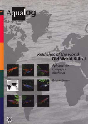 Aqualog Killifishes of the World: Old World Killis I (Paperback)