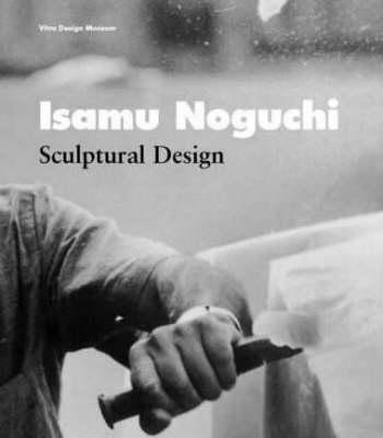 Isamu Noguchi: Sculptural Design (Hardback)