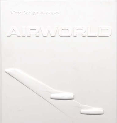 Air World: Design and Architecture for Air Travel (Hardback)