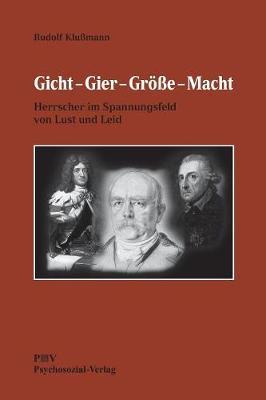 Gicht - Gier - Groe - Macht (Paperback)