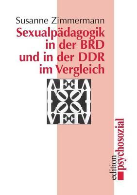 Sexualpadagogik in Der Brd Und in Der Ddr Im Vergleich (Paperback)