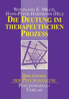 Die Deutung Im Therapeutischen Prozess (Paperback)