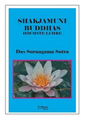 Buddhas Hochste Lehre Das Surangama Sutra (Paperback)