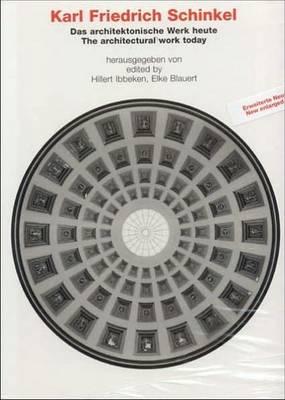 Karl Freidrich Schinkel: Das Architektonische Work Heute/The Architectural Work Today (Hardback)