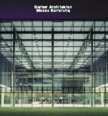 Gerber Architekten, Messe Karlsruhe: Opus 57 (Hardback)