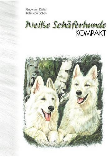 Wei E Sch Ferhunde Kompakt (Paperback)