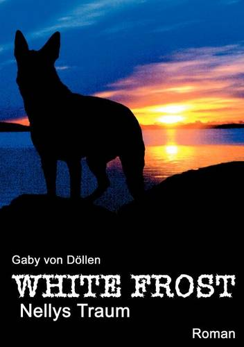 White Frost - Nellys Traum (Paperback)