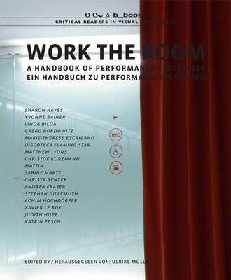 Work the Room: A Handbook of Performance Strategies - Critical Readers in Visual Culture 5 (Paperback)