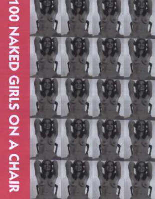 100 Naked Girls on a Chair (Hardback)