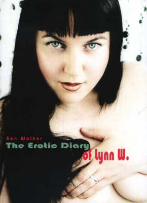 The Erotic Diary of Lynn W (Hardback)
