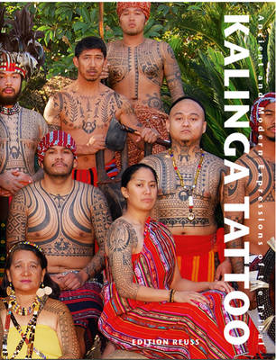 Kalinga Tattoo: Ancient & Modern Expressions of the Tribal (Hardback)