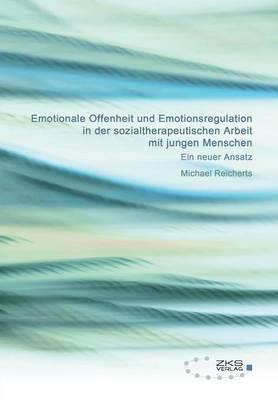 Emotionale Offenheit Und Emotionsregulation in Der Sozialtherapeutischen Arbeit Mit Jungen Menschen (Paperback)