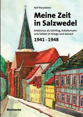 Meine Zeit in Salzwedel 1941-1948 (Paperback)