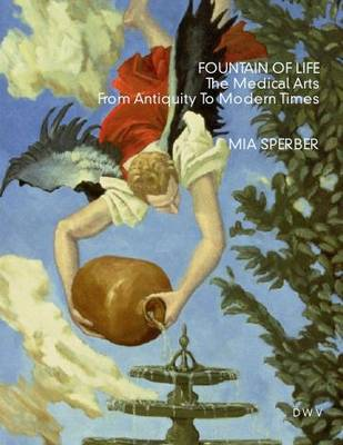 Fountain of Life: The Medical Arts from Antiquity to Modern Times (Paperback)