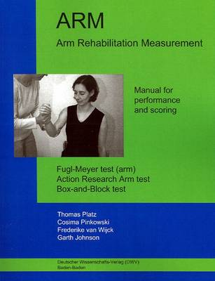 Arm Rehabilitation Measurement: Manual for Performance and Scoring (Paperback)
