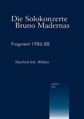 Die Solokonzerte Bruno Madernas (Paperback)